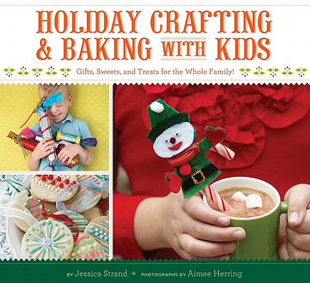 Holiday Crafting and Baking with Kids By Strand, Jessica