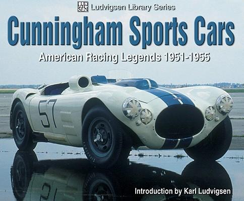 Cunningham Sports Cars By Ludvigsen, Karl E. (INT)/ Ludvigsen, Karl E. (EDT)